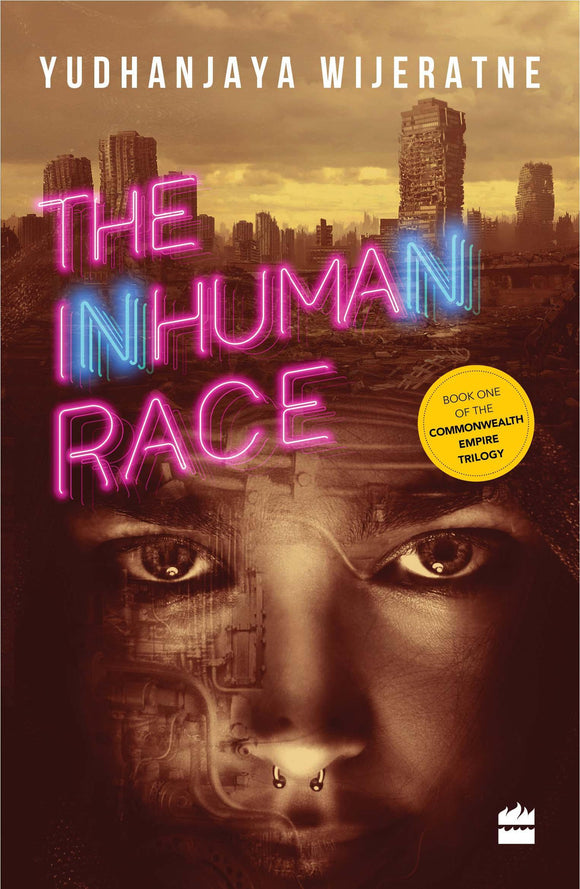 The Inhuman Race (Commonwealth Empire, Book 1) by Yudhanjaya Wijeratne