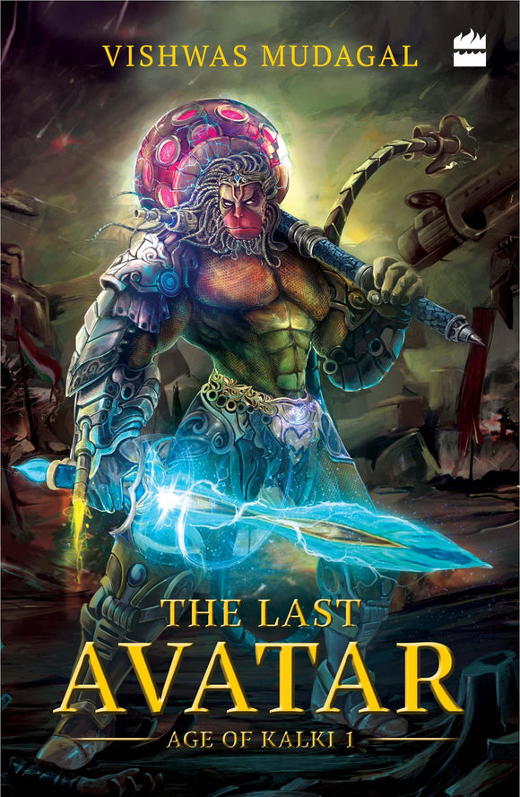 The Last Avatar (Age of Kalki, Book 1) by Vishwas Mudagal