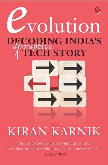 Evolution: Decoding India's Disruptive Tech Story by Kiran Karnik