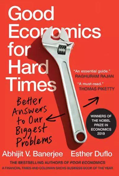 Good Economics for Hard Times by Abhijit Banerjee & Esther Duflo