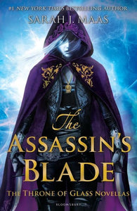 The Assassin's Blade : The Throne of Glass Novellas by Sarah J. Maas