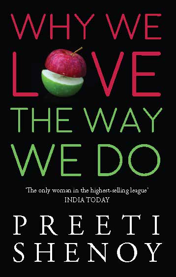 Why We Love The Way We Do by Preeti Shenoy