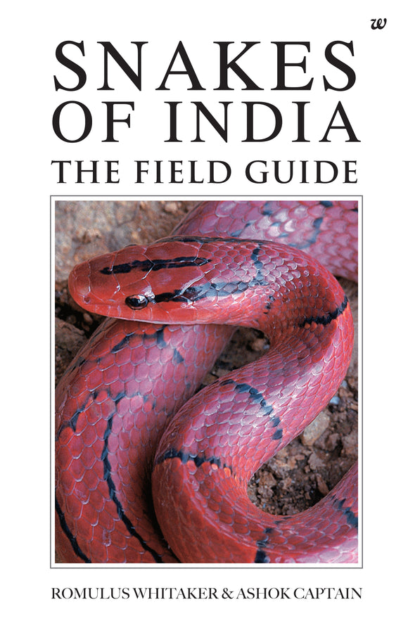 Snakes of India: The Field Guide by Romulus Whitaker & Ashok Captain
