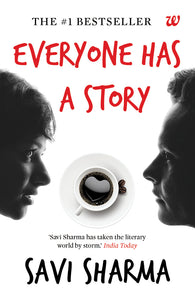 Everyone Has A Story by Savi Sharma