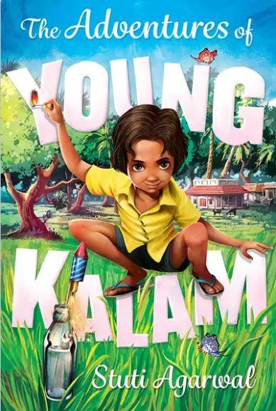 The Adventures of Young Kalam by Stuti Agarwal