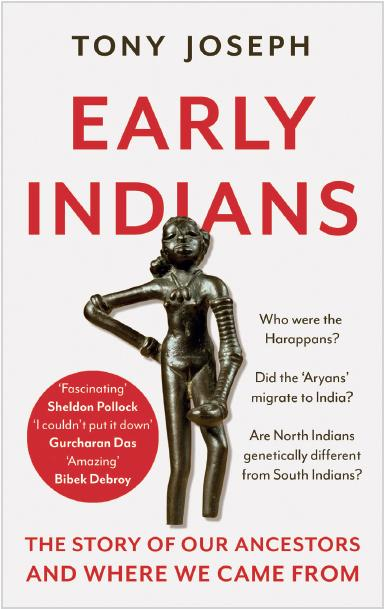 Early Indians : The Story of Our Ancestors and Where We Came From by Tony Joseph