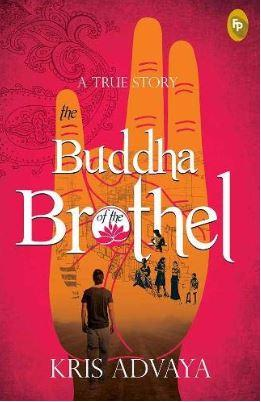 The Buddha of the Brothel by Kris Advaya
