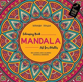 Mandala Art: Colouring Books for Adults with Tear Out Sheets (Adult Colouring Book) by Wonder House Books Editorial