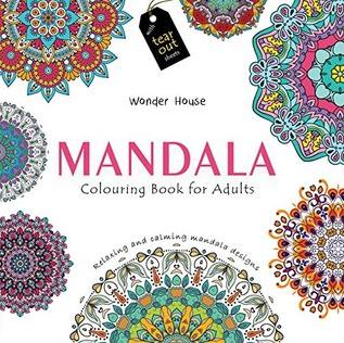 Mandala: Colouring Books for Adults with Tear Out Sheets (Adult Colouring Book) by Wonder House Books Editorial