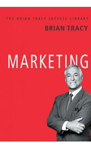 Marketing (The Brian Tracy Success Library) by Brian Tracy