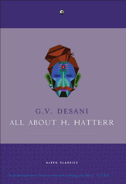 All About H. Hatterr by G. V. Desani