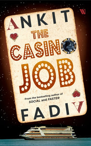 The Casino Job by Ankit Fadia