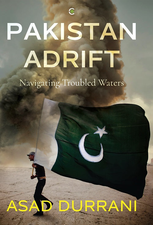 Pakistan Adrift: Navigating Troubled Waters by Asad Durrani