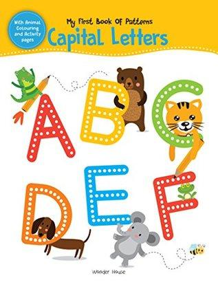 My First Book of Patterns Capital Letters: Write and Practice Patterns and Capital Letters A to Z (Pattern Writing) by Wonder House Books Editorial