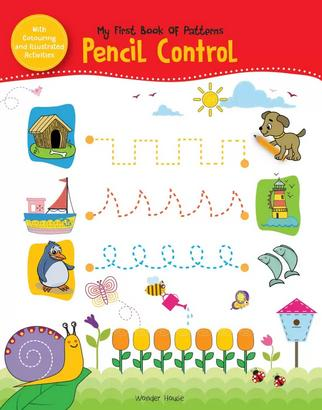 My First Book of Patterns Pencil Control: Practice Patterns (Pattern Writing) by Wonder House Books Editorial