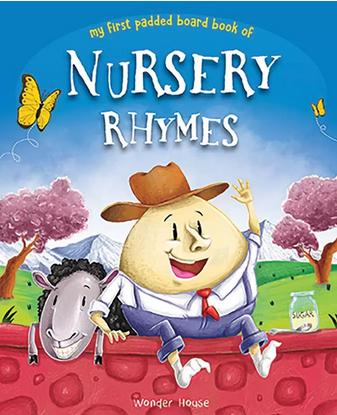 My First Padded Board Book of Nursery Rhymes : Illustrated Traditional Nursery Rhymes by Wonder House Books Editorial