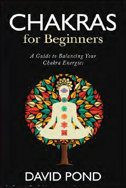 Chakras for Beginners: A Guide to Balancing Your Chakra Energies by David Pond