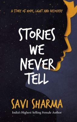 Stories We Never Tell by Savi Sharma