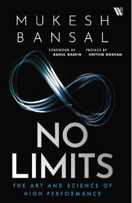 No Limits: The Art and Science of High Performance by Mukesh Bansal