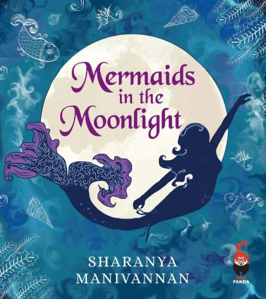 Mermaids in the Moonlight by Sharanya Manivannan