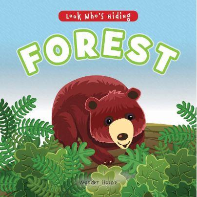 Look Who's Hiding - Forest : Pull The Tab Novelty Books For Children by Wonder House Books