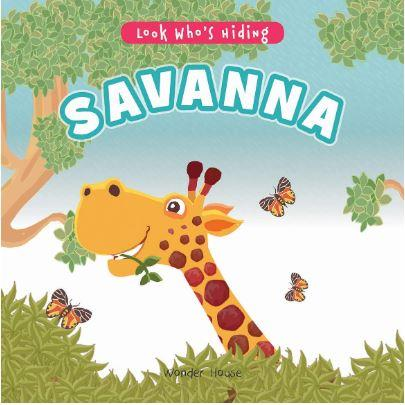 Look Who's Hiding - Savanna : Pull The Tab Novelty Books For Children by Wonder House Books