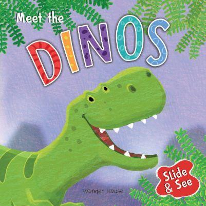 Slide And See - Meet The Dinos : Sliding Novelty Board Book for Kids by Wonder House Books