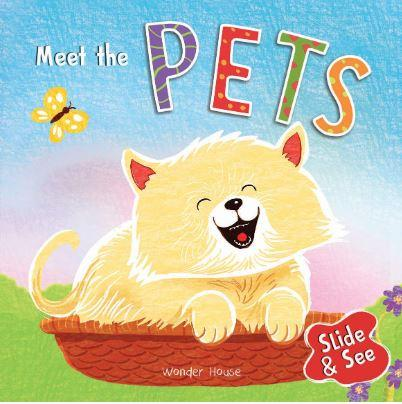 Slide And See - Meet The Pets : Sliding Novelty Board Book for Kids by Wonder House Books