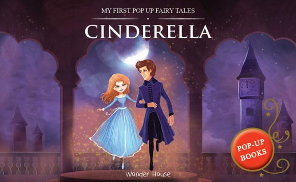 My First Pop Up Fairy Tales - Cinderella (Pop up Books) by Wonder House Books