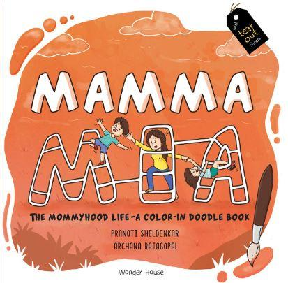 Mamma Mia : The Mommyhood Life-A Color-IN Doodle Book (Adult Colouring Book) by Pranoti Sheldenkar
