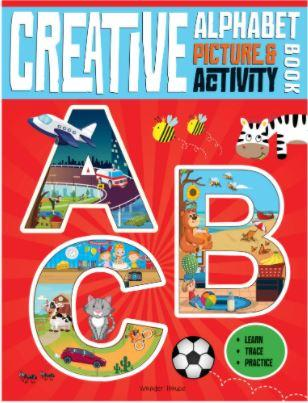 Creative Alphabets Picture and Activity Book by Wonder House Books