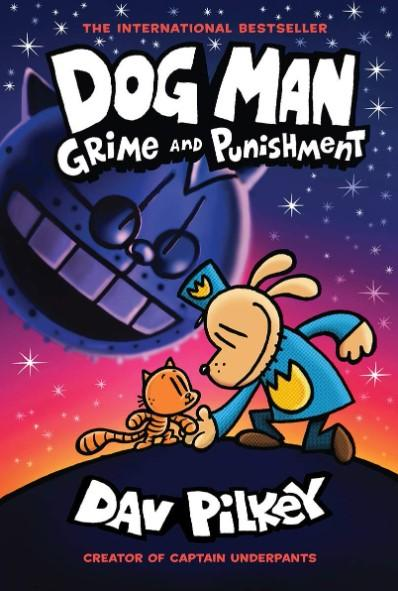 Dog Man #09: Grime and Punishment by Dav Pilkey
