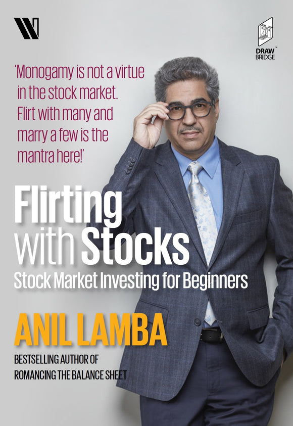 Flirting with Stocks : Stock Market Investing for Beginners by Anil Lamba