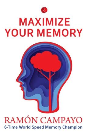 Maximize Your Memory by Ramon Campayo