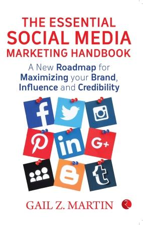 The Essential Social Media Marketing Handbook by Gail Z. Martin