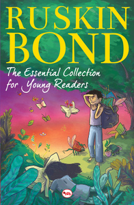 The Essential Collection for Young Readers by Ruskin Bond
