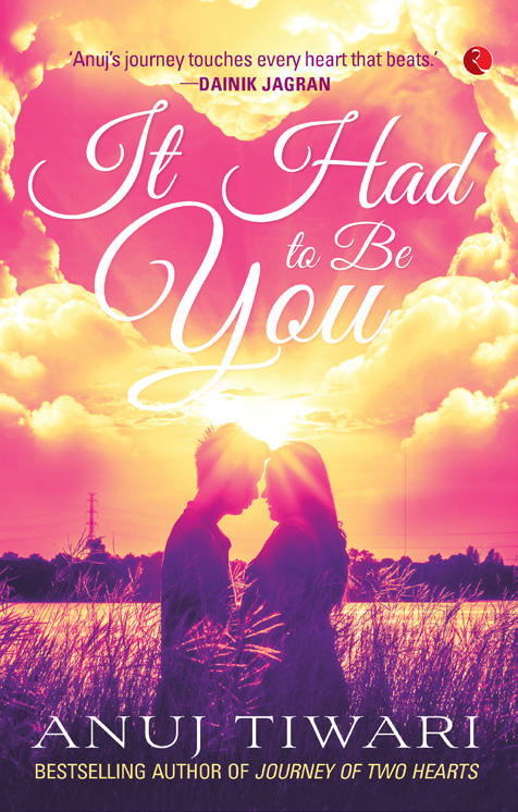 It Had To Be You by Anuj Tiwari