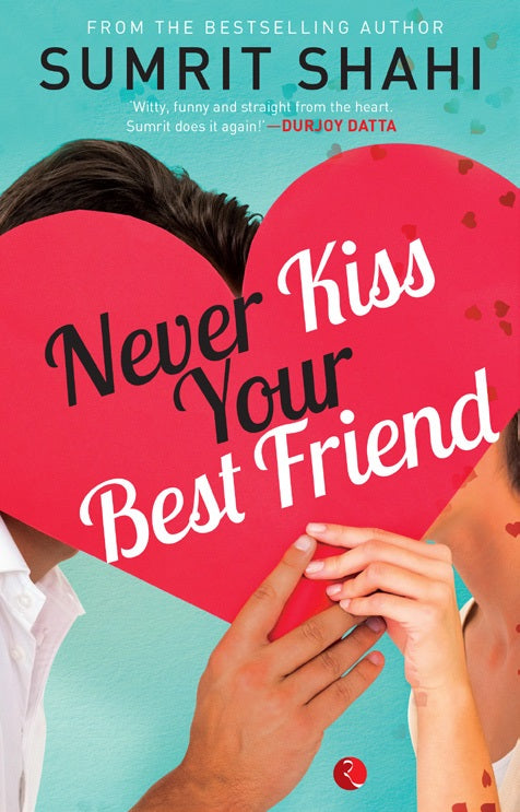 Never Kiss Your Best Friend by Sumrit Shahi