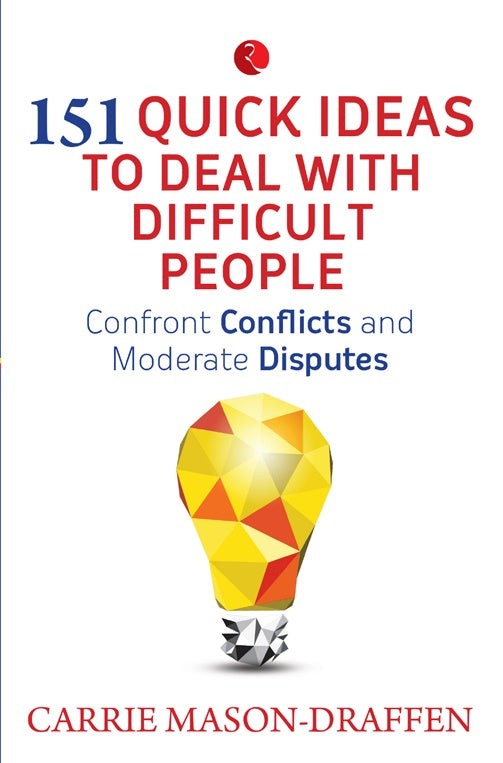 151 Quick Ideas to Deal with Difficult People by Carrie Mason-Draffen