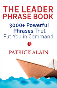 The Leader Phrase Book by Patrick Alain