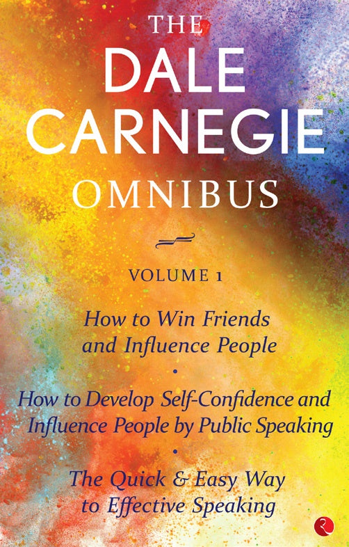 The Dale Carnegie Omnibus Volume 1 by Dale Carnegie