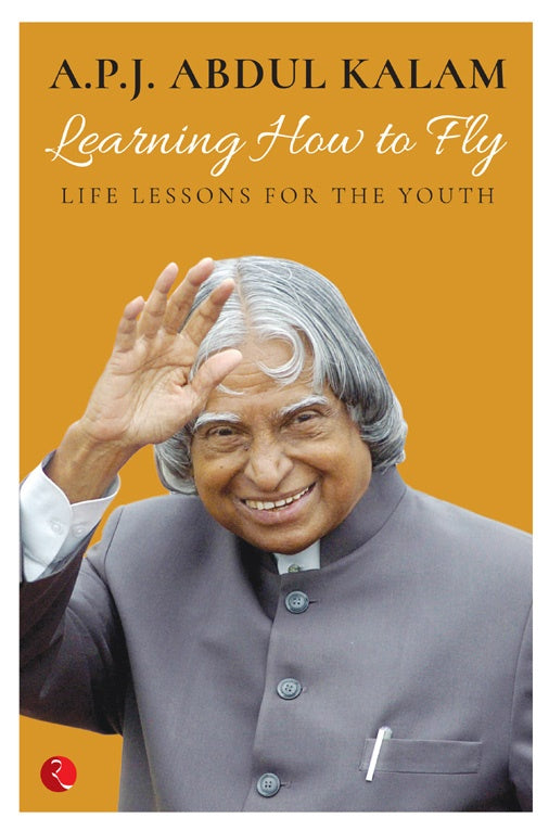 Learning How to Fly by A.P.J. Abdul Kalam