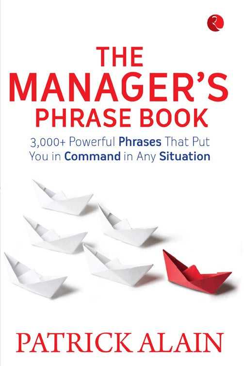 The Manager's Phrase Book by Patrick Alain