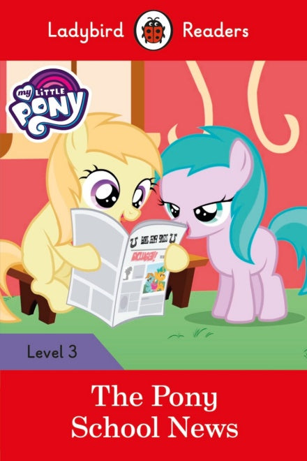 My Little Pony: The Pony School News – Ladybird Readers Level 3