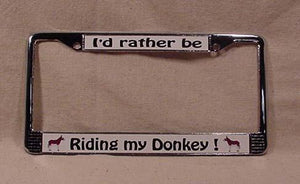 License Plate Frame - I'd rather be Riding my Donkey