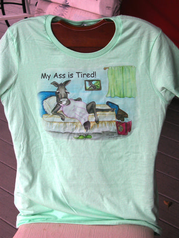 T-Shirt - My Ass is Tired