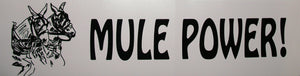 Bumper Sticker - Mule Power