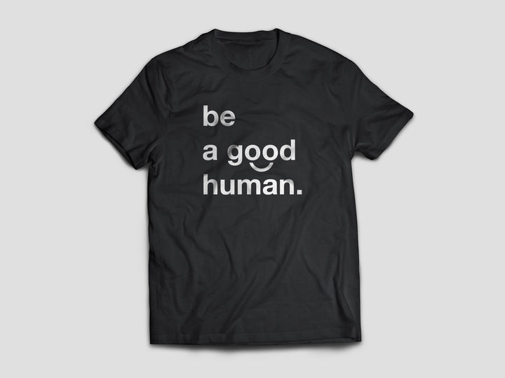 Be a good human t-shirts & clothing