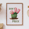 Don't be a Prick Botanical Print - Ditsy Chic