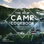 New Camp Cookbook, Gourmet Grub for Campers, Road Trippers and Adventurers - Makers On Mount